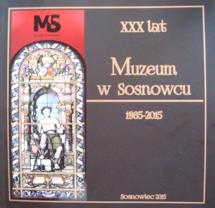 30 lat Muzeum w Sosnowcu