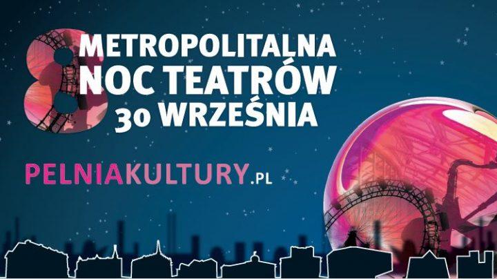 VIII Metropolitalna Noc Teatrów w Teatrze Zagłębia
