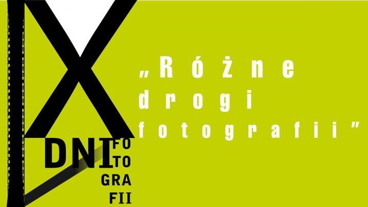 """""""Różne drogi fotografii"""" – program IX Dni Fotografii"""